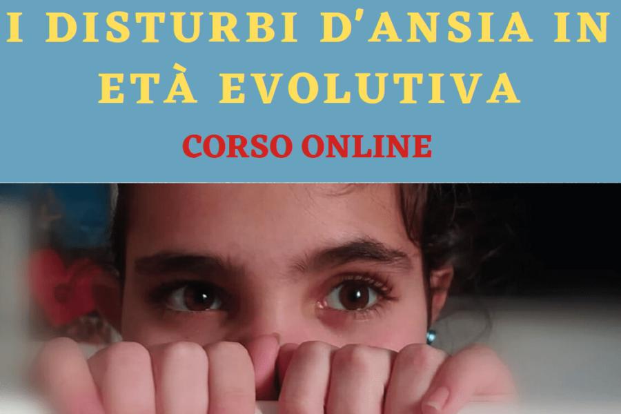 I Disturbi d'Ansia in Età Evolutiva – 21-27-29 maggio